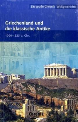 Die große Chronik der Weltgeschichte / Griechenland und die klassische Antike