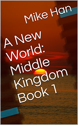 a-new-world-middle-kingdom-book-1-english-edition