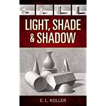 Light, Shade and Shadow (Dover Books on Art Instruction)