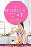 Die Eiweiss Diät: Inklusive Rezepte und Ernährungsplan Eiweiß Diät zum Schnellen und gesunden Abnehmen Effektive Eiweissdiät 2.0 mit ... Rezepten (Rezeptbücher vegetarisch, Band 1)