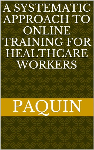 A Systematic Approach to Online Training for Healthcare Workers (English Edition)