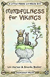 Mindfulness for Vikings: Inspirational quotes and pictures encouraging a happy stress free life for adults and kids (A Little Moose and Wolfie Book Book 1)