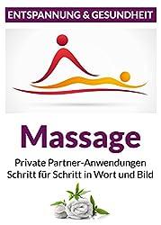 Massage - Private Partneranwendungen: Schritt für Schritt in Wort und Bild