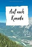 Auf nach Kanada: Reiseplaner |120 Seiten Punkteraster - Für alles wichtige Rund um ihre Reise - Reisetraum Notebooks