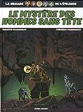 La Brigade de l'étrange, Tome 3 - Le mystère des hommes sans tête