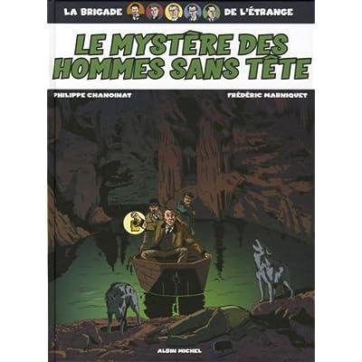 La Brigade de l'étrange, Tome 3 : Le mystère des hommes sans tête