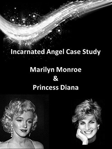 Incarnated Angel Case Study - Marilyn Monroe and Princess Diana