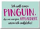 Grafik-Werkstatt 60696 Magnet | Ich Will einen Pinguin… | Kühlschrank-Magnet | lustig mit Spruch | 9 x 6, 5 x 0, 4 cm | Vintage | Retro | Nostalgic Magnet, Metall, Uni, 9 x 6, 5 cm