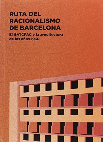 Ruta del Racionalismo de Barcelona. El GATCPAC y la arquitectura de los años 193 por Tate Cabré Massot