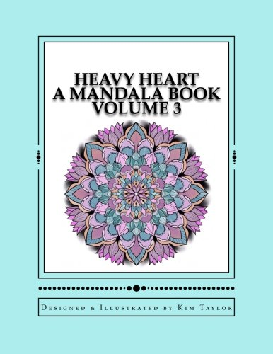 Heavy Heart  A Mandala Book - Volume 3