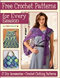 Crochet Patterns for Every Season: 17 DIY Accessories + Crochet Clothing Patterns (English Edition)