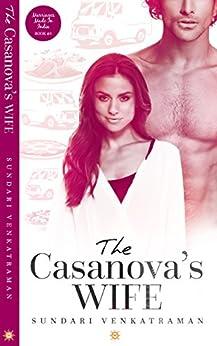 The Casanova's Wife (Marriages Made in India Book 4) by [Venkatraman, Sundari]
