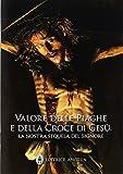 eBook Gratis da Scaricare Valore delle piaghe e della croce di Gesu La nostra sequela del Signore (PDF,EPUB,MOBI) Online Italiano