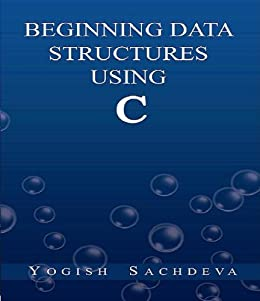 Beginning Data Structures Using C eBook: Yogish Sachdeva: Amazon in