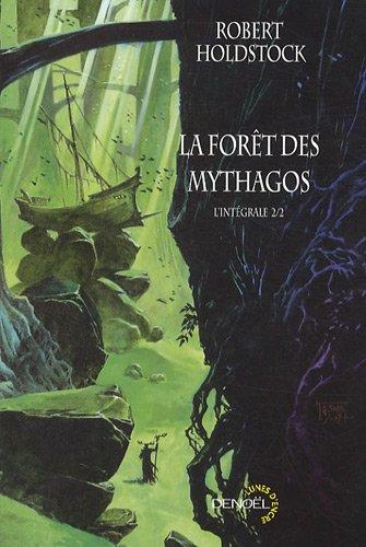 La Fort des mythagos (Tome 2): L'intgrale