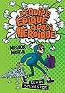 L'équipe épique quasi héroïque, tome 1 : Mission Morve par Sylvester