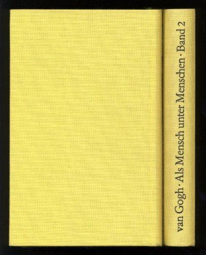 Als Mensch unter Menschen. Vincent van Gogh in seinen Briefen an den Bruder Theo