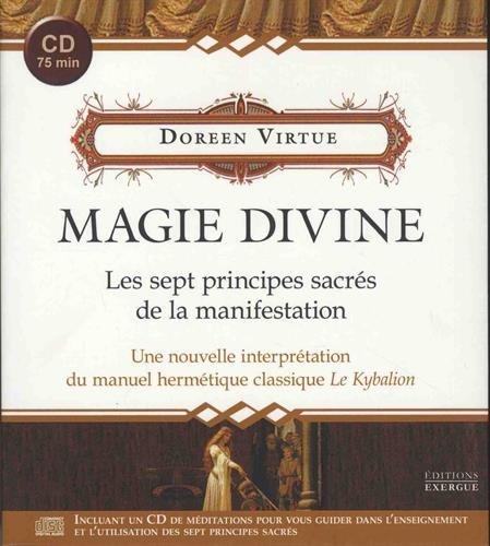 Magie divine : Les sept principes sacrs de la manifestation - Une nouvelle interprtation du manuel hermtique classique Le Kybalion (1CD audio)