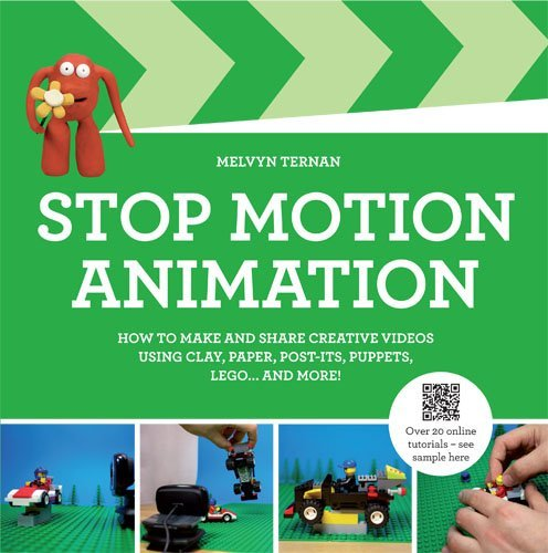 Stop-Motion Animation: How to Make and Share Creative Videos by Melvyn Ternan (2013-10-03)
