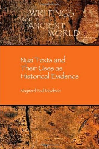Nuzi Texts and Their Uses as Historical Evidence (Writings from the Ancient World) by Maynard Paul Maidman (2010-07-09)