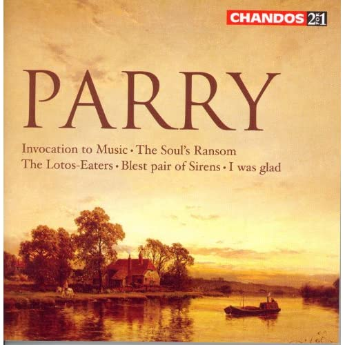 Parry: Invocation To Music / The Soul's Ransom / The Lotos-Eaters / Blest Pair Of Sirens