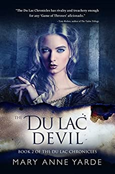 The Du Lac Devil: Book 2 of The Du Lac Chronicles by [Yarde, Mary Anne]