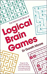 The Mammoth Book of Logical Brain Games (Mammoth Books) by Dr Gareth Moore (2016-02-04)
