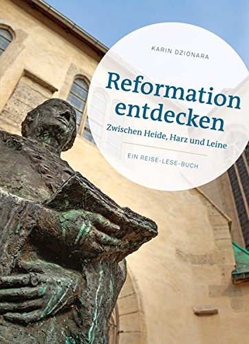 reformation-entdecken-zwischen-heide-harz-und-leine-ein-reise-lese-buch