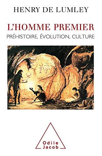 L' Homme premier: Préhistoire, évolution, culture