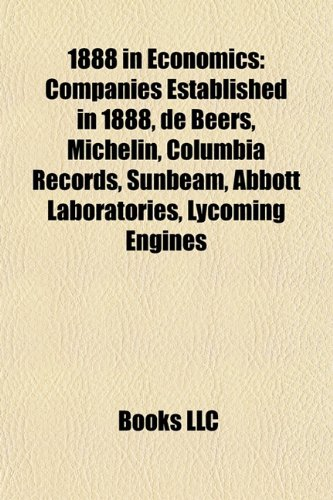 1888-in-economics-companies-established-in-1888-de-beers-michelin-columbia-records-sunbeam-abbott-la