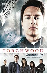 Torchwood: Another Life (Torchwood (Paperback)) by Peter Anghelides (2013-09-24)