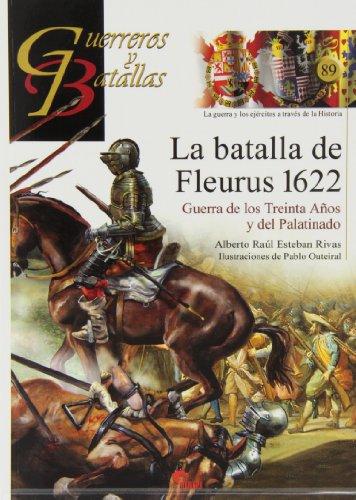 Descargar Libro Batalla de Fleurus 1622,La (Guerreros Y Batallas) de Alberto Raúl Esteban Rivas