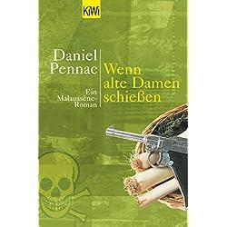 Wenn alte Damen schiessen: Ein Malaussene-Roman (Die Benjamin Malaussène Reihe 2) (German Edition)