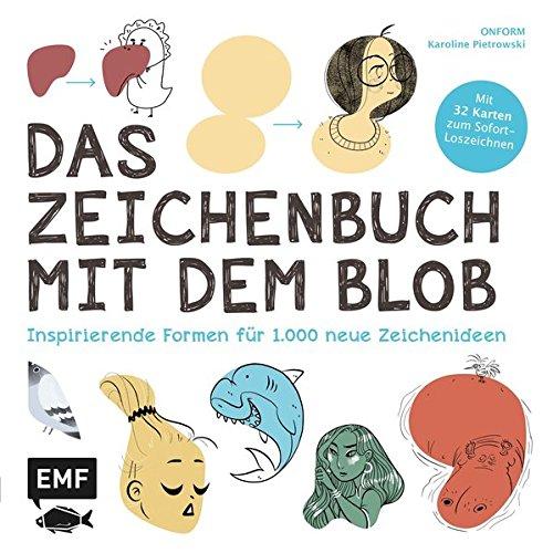 Das Zeichenbuch mit dem Blob - Mit 32 Vorlageseiten zum Sofort-Loszeichnen: Inspirierende Formen...