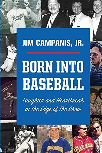 Born Into Baseball: Laughter and Heartbreak at the Edge of the Show by Jr Jim Campanis (2016-05-18) par Jr Jim Campanis