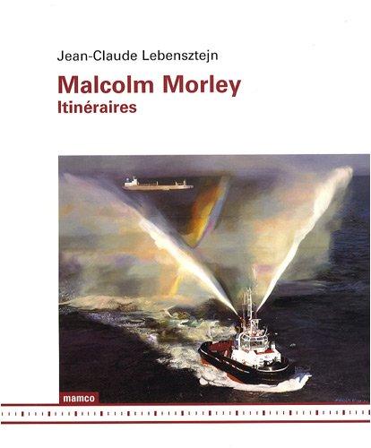 Malcolm Morley : Itinéraires par Jean-Claude Lebensztejn