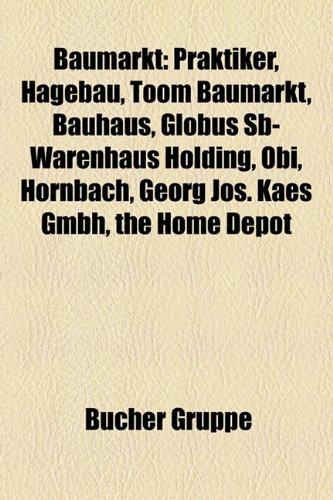 Baumarkt: Praktiker, Hagebau, Toom Baumarkt, Bauhaus, Globus Sb-Warenhaus Holding, Obi, Hornbach, Georg Jos. Kaes Gmbh, the Home