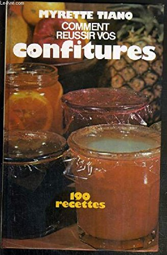 Comment réussir vos confitures : 190 recettes par Myrette Tiano