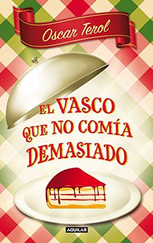 El vasco que no comía demasiado (Tendencias) por Óscar Terol