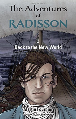 the-adventures-of-radisson-2-back-to-the-new-world-by-fournier-martin-2015-paperback