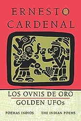 Golden UFOs - The Indian Poems: Los Ovnis de Oro - Poemas Indios: Los Ovnis De Oro - Poemas Indios