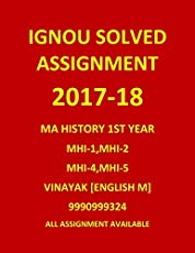 IGNOU MA HISTORY 1ST/FIRST YEAR SOLVED ASSIGNMENTS ENGLISH MEDIUM MHI1, MHI2, MHI4, MHI5, Spiral-bound – 2017-2018 Latest