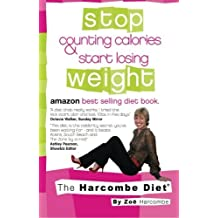 The Harcombe Diet: Stop Counting Calories & Start Losing Weight by Zoe Harcombe (2011-08-03)