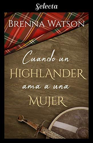 Cuando un highlander ama a una mujer de [Watson, Brenna]