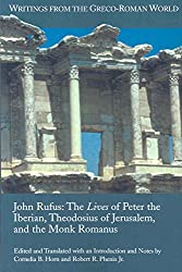 [(John Rufus : The Lives of Peter the Iberian, Theodosius of Jerusalem, and the Monk Romanus)] [Translated by Cornelia B. Horn ] published on (August, 2008)