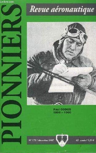 Pionniers. revue aéronautique des vieilles tiges. n°172 - 42ème année : paul codos 1896 - 1960