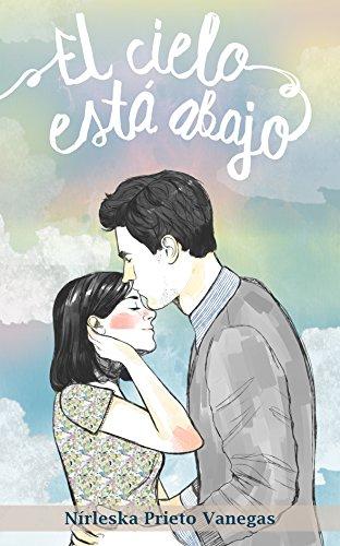 El Cielo Está Abajo por Nírleska Prieto Vanegas