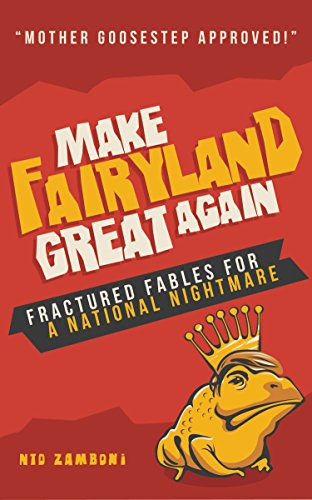 make-fairyland-great-again-fractured-fables-for-a-national-nightmare-english-edition