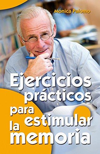 Ejercicios prácticos para estimular la memoria (Mayores nº 14) por Mónica Palomo Berjaga