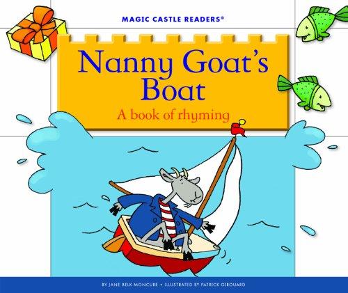 Nanny Goat's Boat: A Book of Rhyming (Magic Castle Readers: Creative Arts)